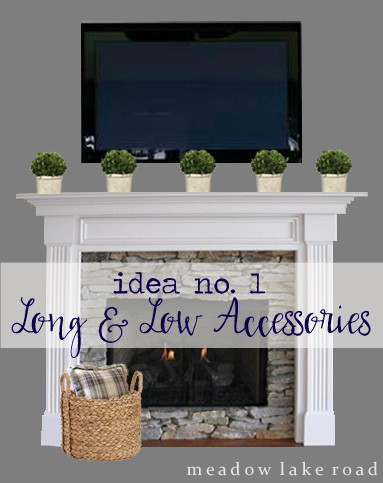 tv over mantel decorating - long and low accessories