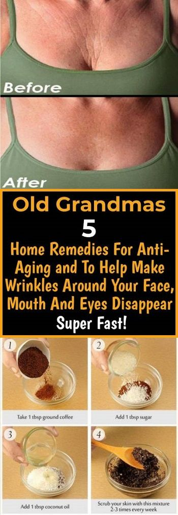 OLD GRANDMAS 5 HOME REMEDIES FOR ANTI-AGING AND TO HELP MAKE WRINKLES AROUND YOUR FACE, MOUTH AND EYES DISAPPEAR SUPER FAST -   18 makeup Beauty remedies ideas